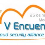 ISMS Forum y CSA ES organizan el V Encuentro de Cloud Security Alliance España